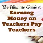 The Ultimate Guide to Earning Money on Teachers Pay Teachers