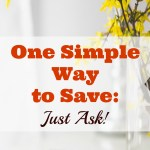 It Doesn't Hurt to Ask: A Money-Saving Tip