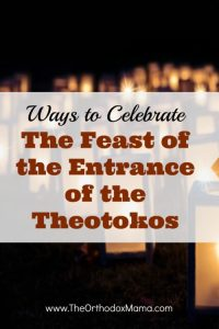 Ways to Celebrate the Feast of the Entrance of the Theotokos into the Temple