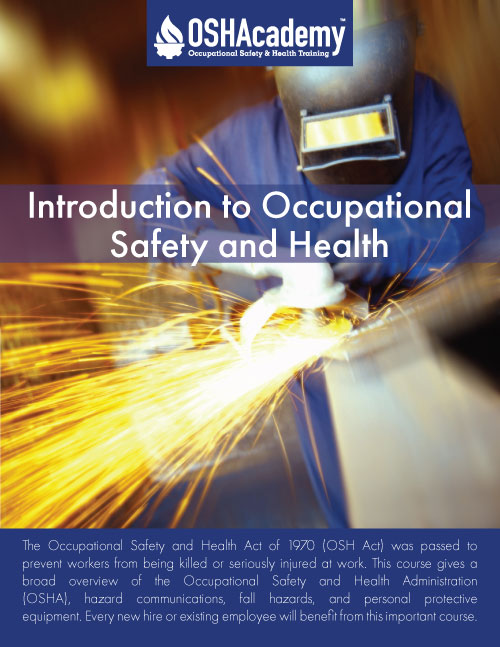 600 Intro Occupational Safety and Health - OSHAcademy free online