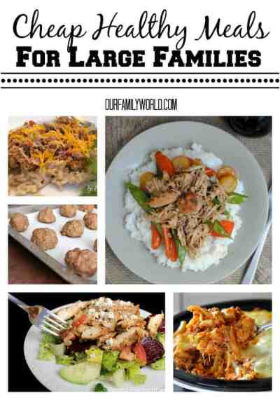 Cheap Healthy Meals For Large Families - Our Family World