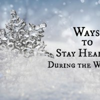 Way to Stay Healthy & Well During the Winter