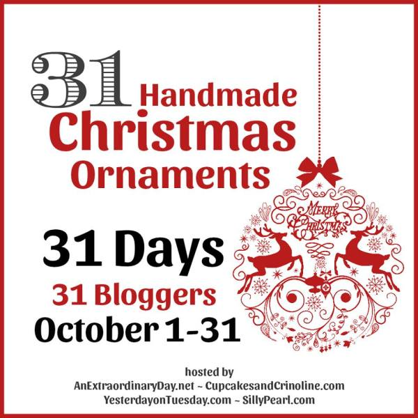 31 Days of Handmade Ornaments the month of October to get your crafting completed before the holidays!