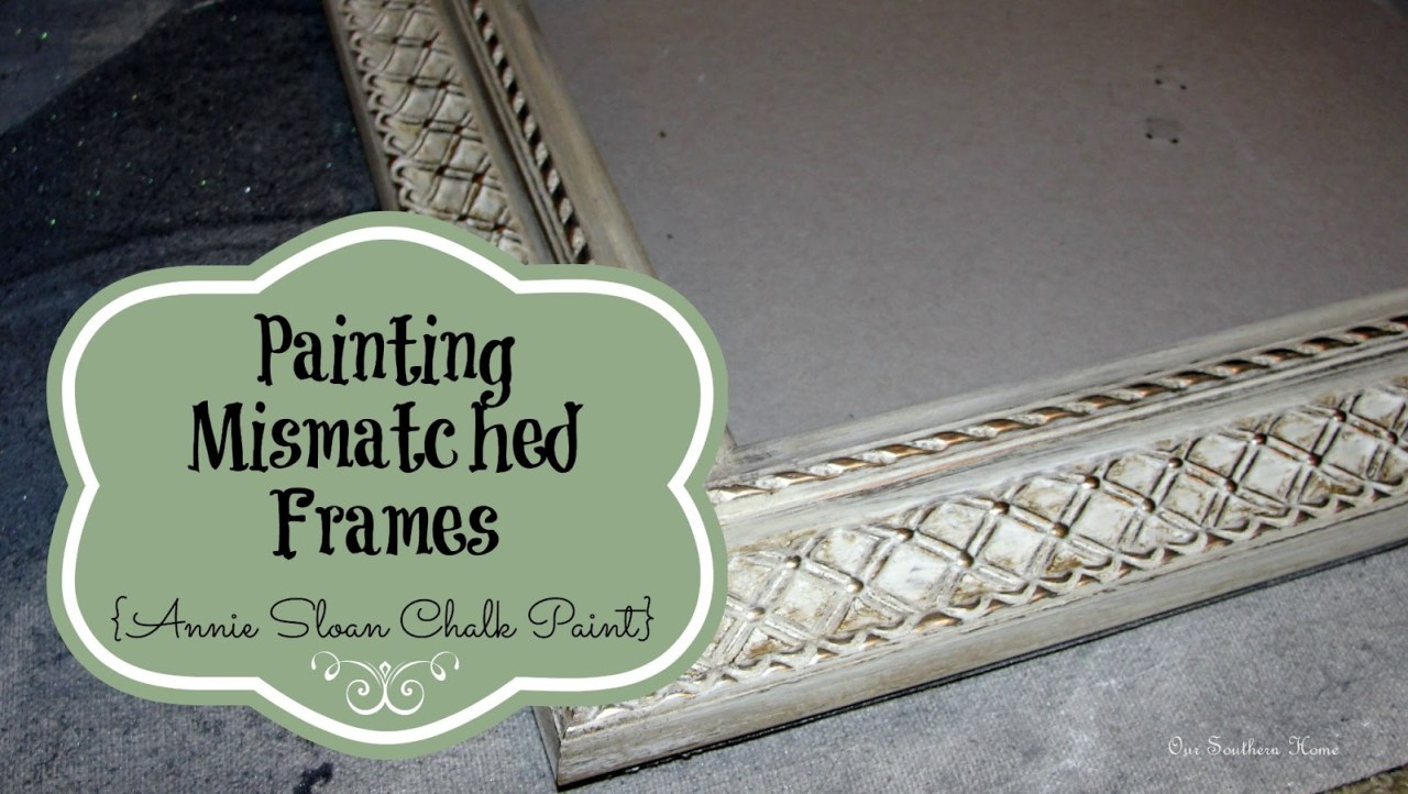 Painting mismatched frames with Annie Sloan Chalk paint from Our Southern Home #ascp #chalkpaint #anniesloanchalkpaint