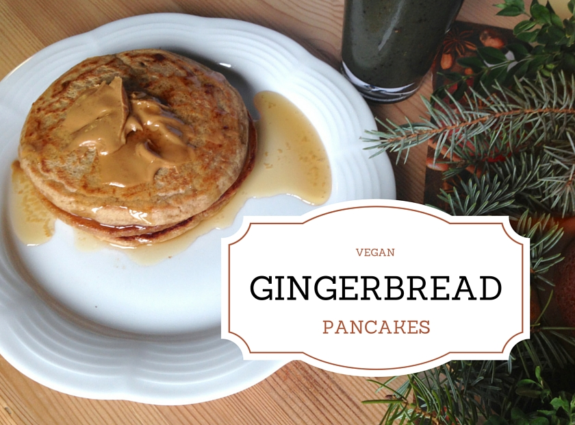 Vegan Gingerbread Pancakes | Our Vegan Revolution