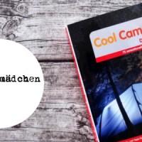 Rezension zu 'Cool Camping Deutschland' - Der etwas andere  Campingführer für mehr Abenteuer