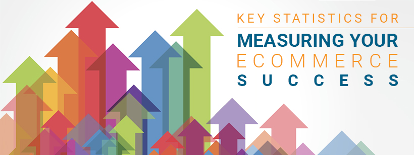 7 Key eCommerce Site Metrics and Stats to Measure Success - how do you determine or evaluate success
