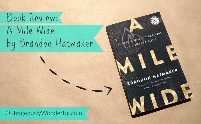 Brandon Hatmaker's new book, A Mile Wide: Trading a Shallow Religion for a Deeper Faith, challenges readers to dive deeper into their relationship with Christ and with others. This is a great book for those who, in the midst of a busy life, have gotten into a rut with their faith and their community.