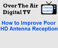 Improve Poor HD Antenna Reception