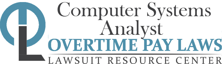 Computer Systems Analyst Overtime Pay Wage  Hour Laws