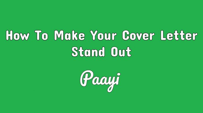 How To Make Your Cover Letter Stand Out - Paayi