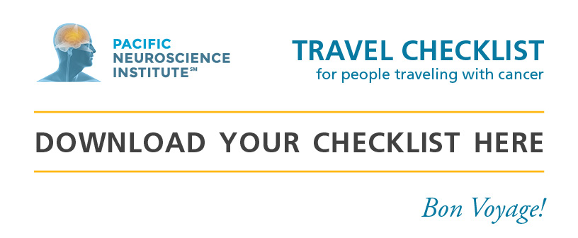 Travel Checklist for People with Cancer Pacific Neuroscience Institute