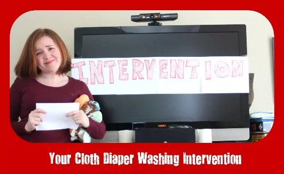 Your Cloth Diaper Washing Intervention