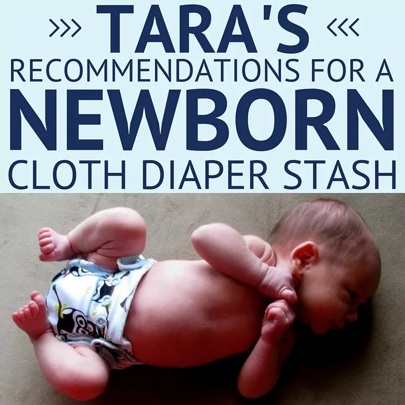 What Should You Include (Or Avoid) In Your Newborn Cloth Diaper Stash?