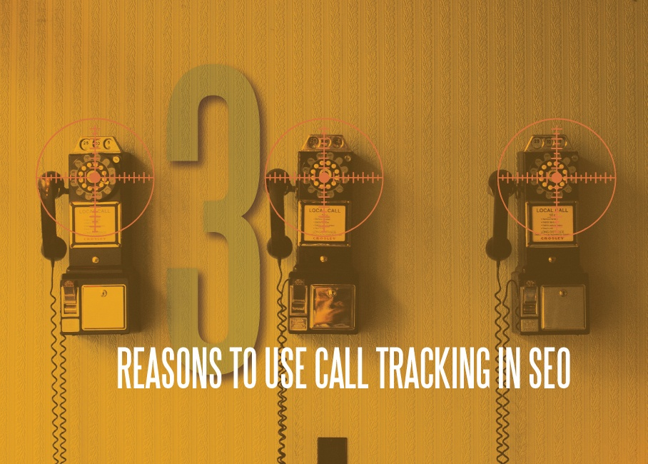 3 Reasons Why You Should Use Call Tracking in SEO