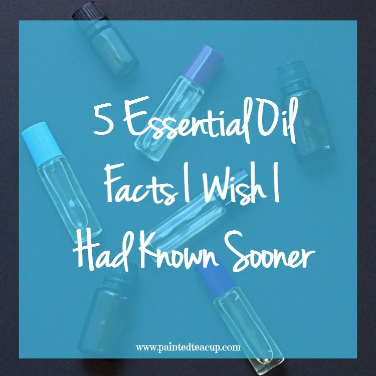 5 Essential Oil Facts I Wish I Had Known Sooner