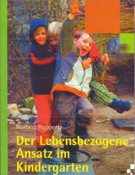 Lebensbezogener Ansatz im Kindergarten