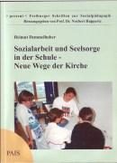 Sozialarbeit und Seelsorge in der Schule – Neue Wege der Kirche