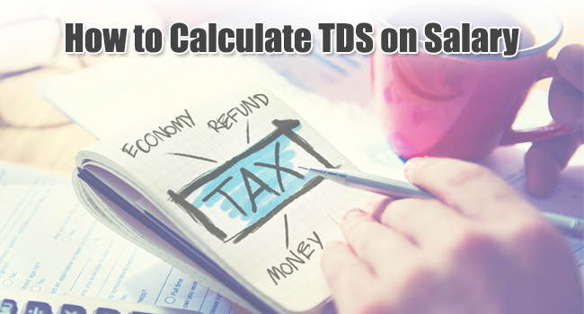 TDS on Salary Calculation \u2013 Tax Slab, Eligibility, Limits  Online