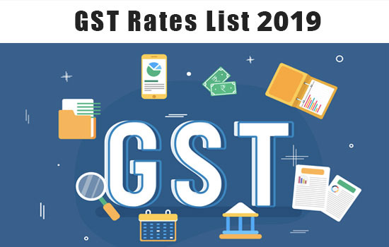 GST Rates 2019 - Complete List of Goods and Services Tax Slabs