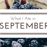 What I Ate in September