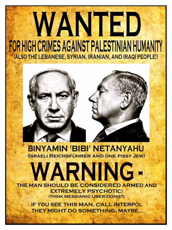 Wanted - For High Crimes Against Palestinian Humanity The