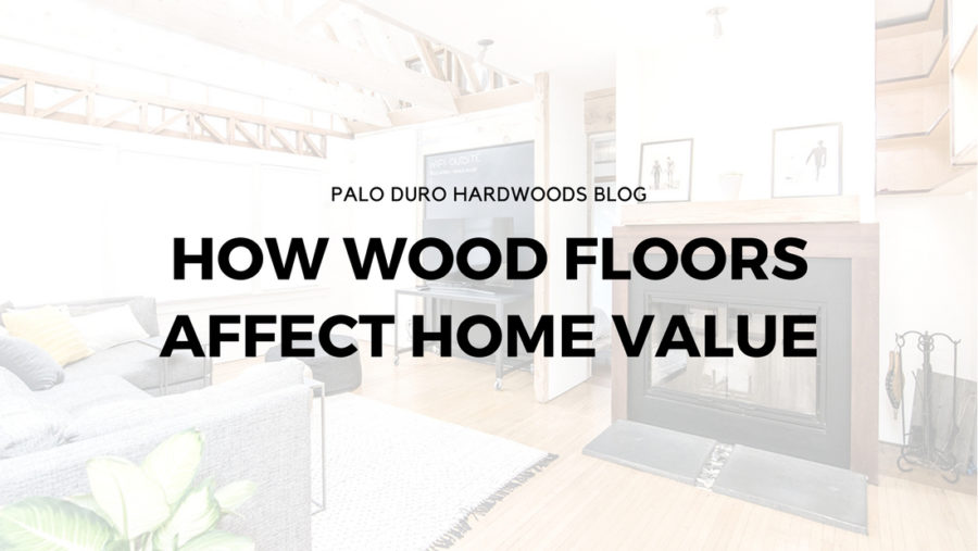 How Wood Floors Affect Home Value - Quality Hardwoods, Superior