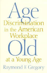 Age Discrimination in the Workplace Research Papers on Ageism