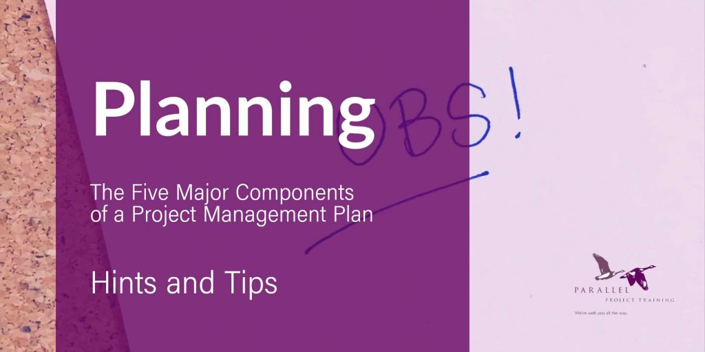 Describe The Five Major Components of a Project Management Plan