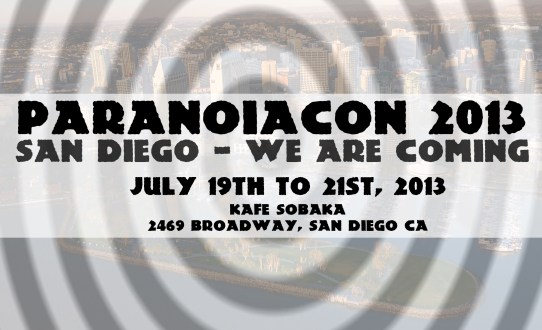ANNOUNCING PARANOIA CON 2013!  SAN DIEGO – WE ARE COMING – JULY 19th to 21st