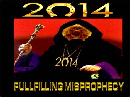 2014: FULFILLING MISPROPHECY