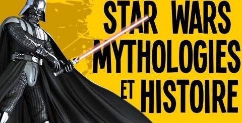 Star Wars, histoire et mythologie