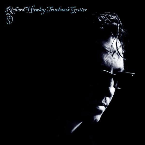 richard hawley trueloves gutter TRUELOVE'S GUITAR (RICHARD HAWLEY)