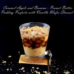 Caramel Apple and Banana – Peanut Butter Pudding Parfaits with Vanilla Wafer Streusel and a Giveaway!  Giveaway Closed.