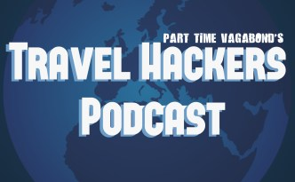 Part Time Vagabond Travel Hackers Podcast Episode 000