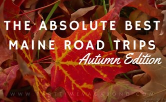 Absolute Best Maine Road Trips: Autumn Edition