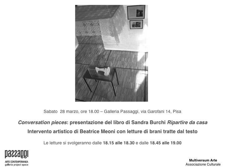 Conversation pieces: presentazione del libro di Sandra Burchi Ripartire da casa Intervento artistico di Beatrice Meoni con letture di Brani tratte dal testo
