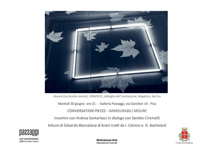 """""""Conversation pieces"""": IMMISURABILI MISURE Incontro con Andrea Santarlasci in dialogo con Saretto Cincinelli"""