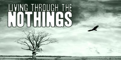 livingthroughthenothingssm