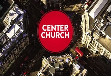 "My Top 12 Quotes from Tim Keller's ""Center Church"""