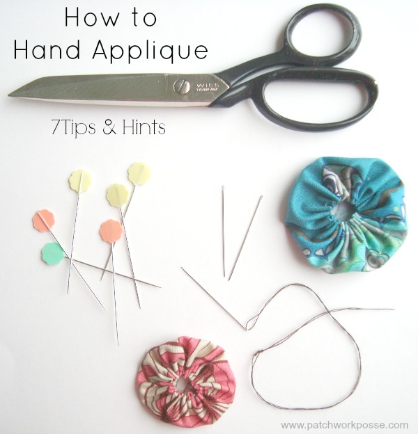How To Applique By Hand - 7 Tips And Tricks -
