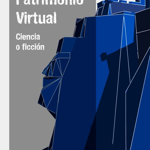IV Jornadas de Clausura Patrimonio Virtual: ¿Ciencia o Ficción?