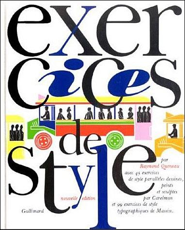 Exercez son style c'est choisir un point de vue : lequel choisissez-vous ? Ou comme Raymond Queneau, décidez de les choisir tous!