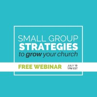 Small Group Strategies to Grow your Church