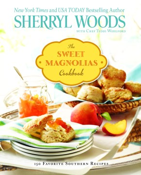 Sweet Magnolias Cookbook