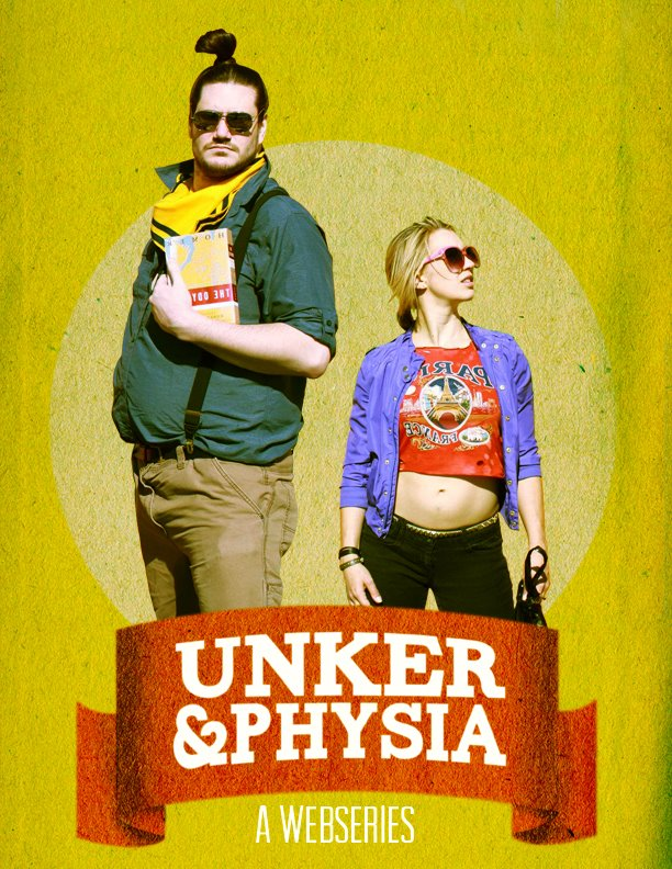 Unker & Physia: A Webseries