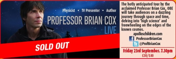 Professor Brian Cox Live – SOLD OUT - CLICK FOR MORE INFO!