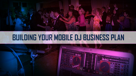 Building Your Mobile DJ Business Plan (Video) PCDJ