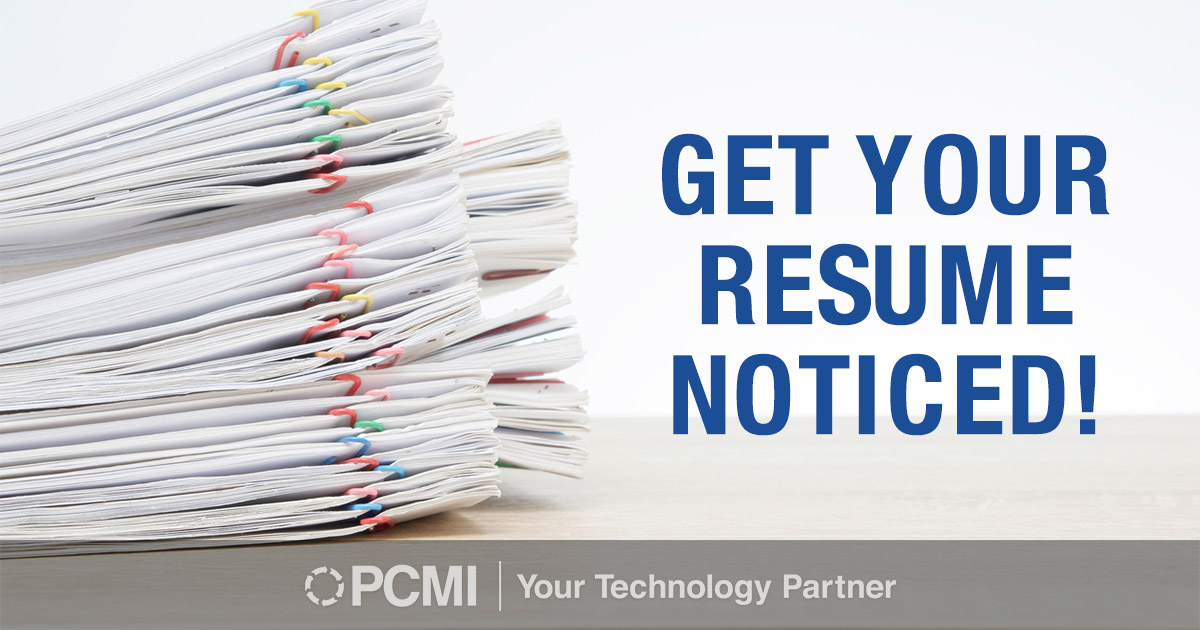 Get Your Resume Noticed! - PCMI Corporation