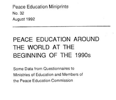 Peace Education around the World at the Beginning of the 1990s: Some Data from Questionnaires to Ministries of Education and Members of the Peace Education Commission